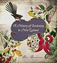 A History of Gardening in New Zealand