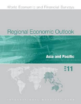 Regional Economic Outlook: Asia and Pacific: April 2011