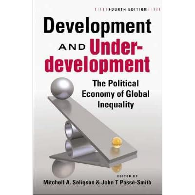 development of underdevelopment In conclusion it is the global market and international policies which are the main reason behind the poverty of poor countries and the underdevelopment of these peripheral countries dependency theory claims that global division of labour and international market is cause of development of underdevelopment.