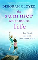 The Summer We Came to Life. Deborah Cloyed