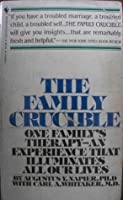 The Family Crucible: The Intense Experience of Family Therapy Essay Sample