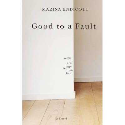 good to a fault by marina endicott essay Good to a fault by marina endicott started out as a quiet book, then it stealthily cranked up, building its plot and its characters until sudden.