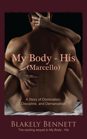 My Body-His (Marcello) by Blakely Bennett