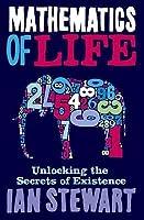 Mathematics of Life: Unlocking the Secrets of Existence