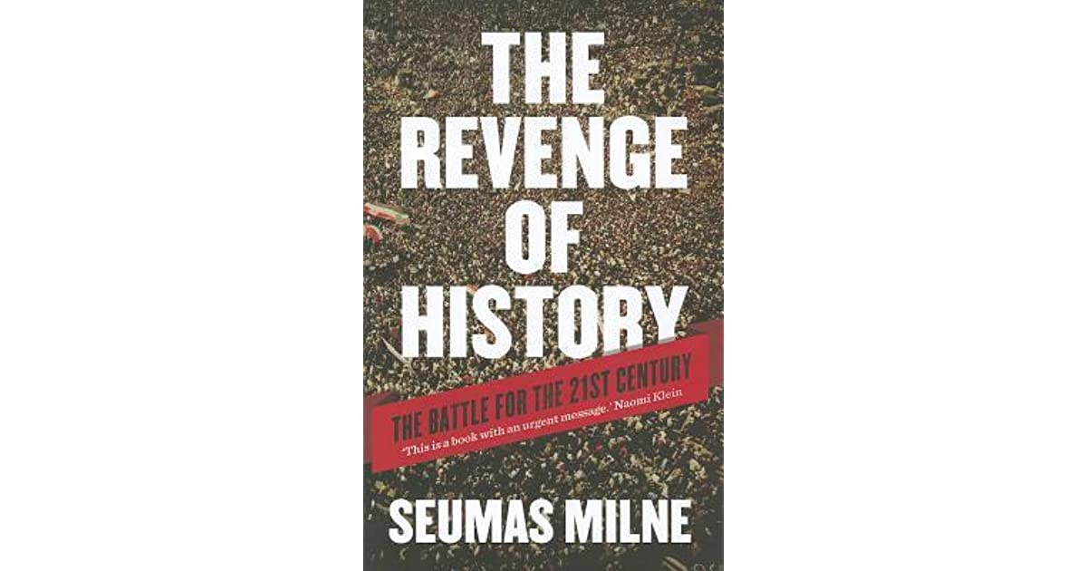 The Revenge of History: Crisis, War and Revolution in the