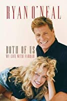 Both of Us: My Life with Farrah. by Ryan O'Neal