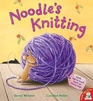 Noodle's Knitting. Sheryl Webster, Caroline Pedler