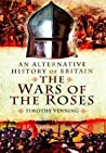 An Alternative History of Britain: The War of the Roses 1455 - 85