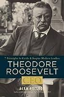 Theodore Roosevelt, CEO