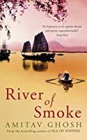 River of Smoke: Ibis Trilogy Book 2