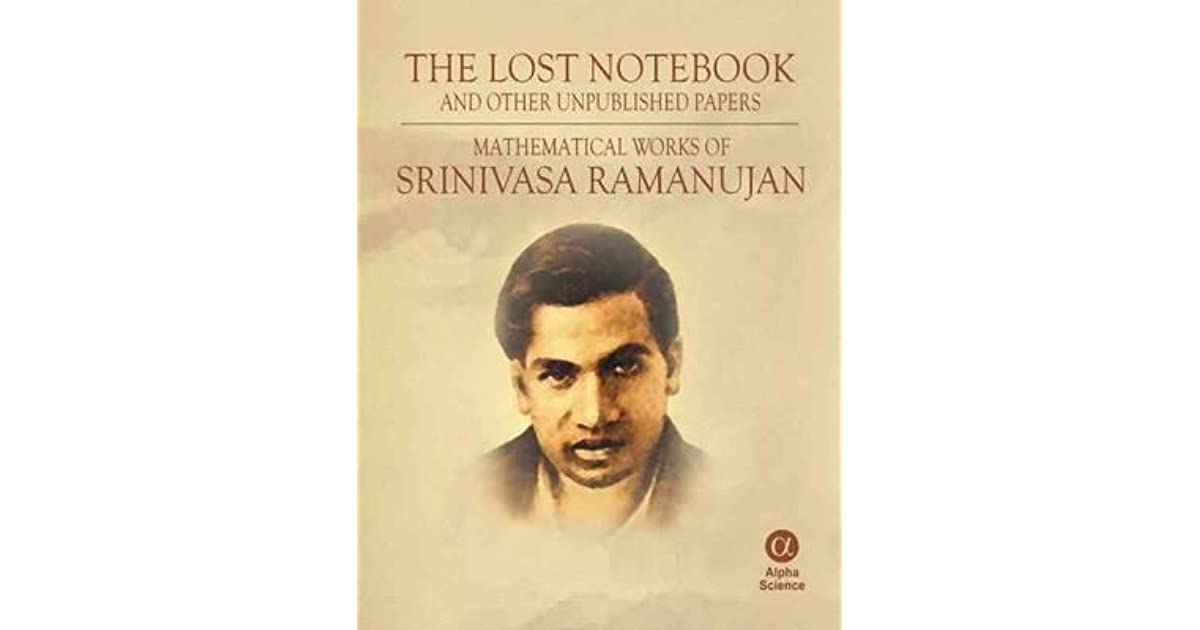the lost notebook and other unpublished papers of srinivasa the lost notebook and other unpublished papers of srinivasa ramanujan by srinivasa ramanujan
