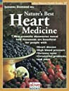 Nature's Best Heart Medicine: New Scientific Discoveries Reveal How Flavonoids Are Beneficial for People with Heart Disease, High Blood Pressure, Varicose Veins, Circulation Problems, and More. Suzanne Diamond