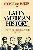 People and Issues in Latin American History Vol II: From Independence to the Present