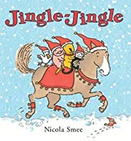 Jingle Jingle. Illustrated by Nicola Smee