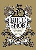 Bike Snob. Eben Weiss
