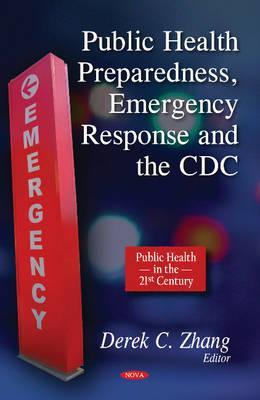 Public Health Preparedness, Emergency Response & the CDC