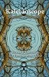 Kaleidoscope. Edited by Rowan B. Fortune, Jan Fortune-Wood