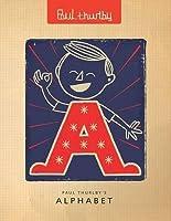 Alphabet. Author and Illustrator, Paul Thurlby