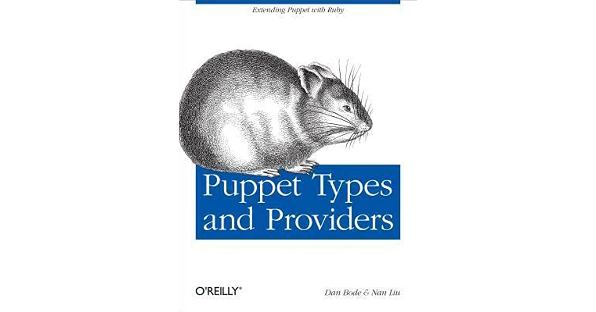 Puppet Types and Providers: Extending Puppet with Ruby by