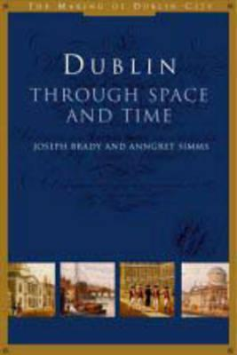 Dublin Through Space and Time: (C. 900-1900)