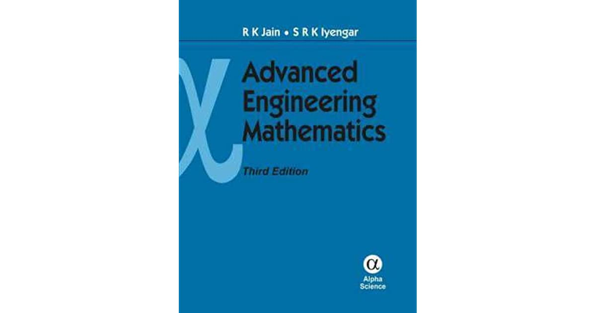 Advanced Engineering Mathematics By Rk Jain Srk Iyengar Ebook