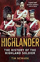 Highlander: The History of the Highland Soldier