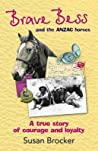 Brave Bess and the ANZAC Horses: A True Story of Courage and Loyalty