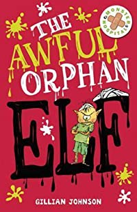 The Awful Orphan Elf. by Gillian Johnson