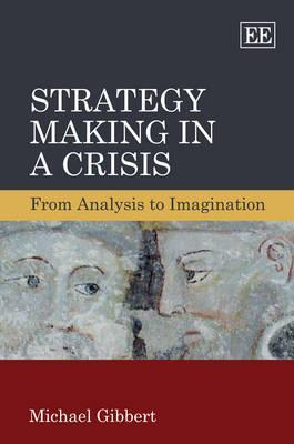 Strategy-Making-in-a-Crisis-From-Analysis-to-Imagination