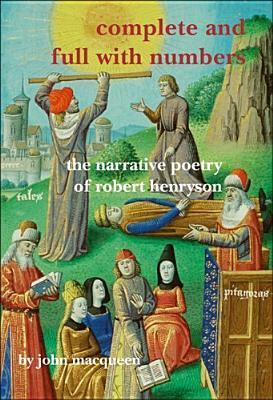 Complete and Full with Numbers - The Narrative Poetry of Robert Henryson