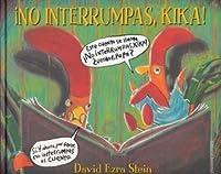 No Interrumpas, Kika!