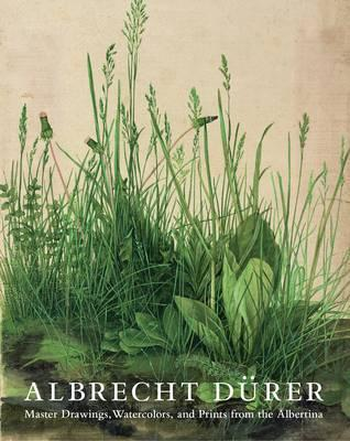 Albrecht D�rer: Master Drawings, Watercolors, and Prints from the Albertina