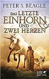 Das letzte Einhorn und Zwei Herzen (Last Unicorn, #1-1.5)