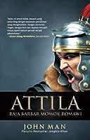 Attila: Raja Barbar Momok Romawi
