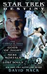 Destiny: The Complete Saga: Gods of Night, Mere Mortals, and Lost Souls