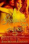 Gambling on a Secret