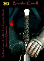 The Red Cross of Gold I: . The Knight of Death