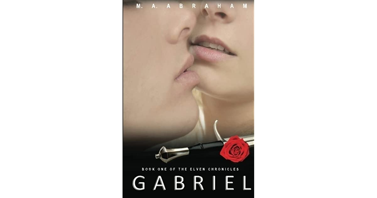 Gabriel (Elven Chronicles, #1) by M A  Abraham