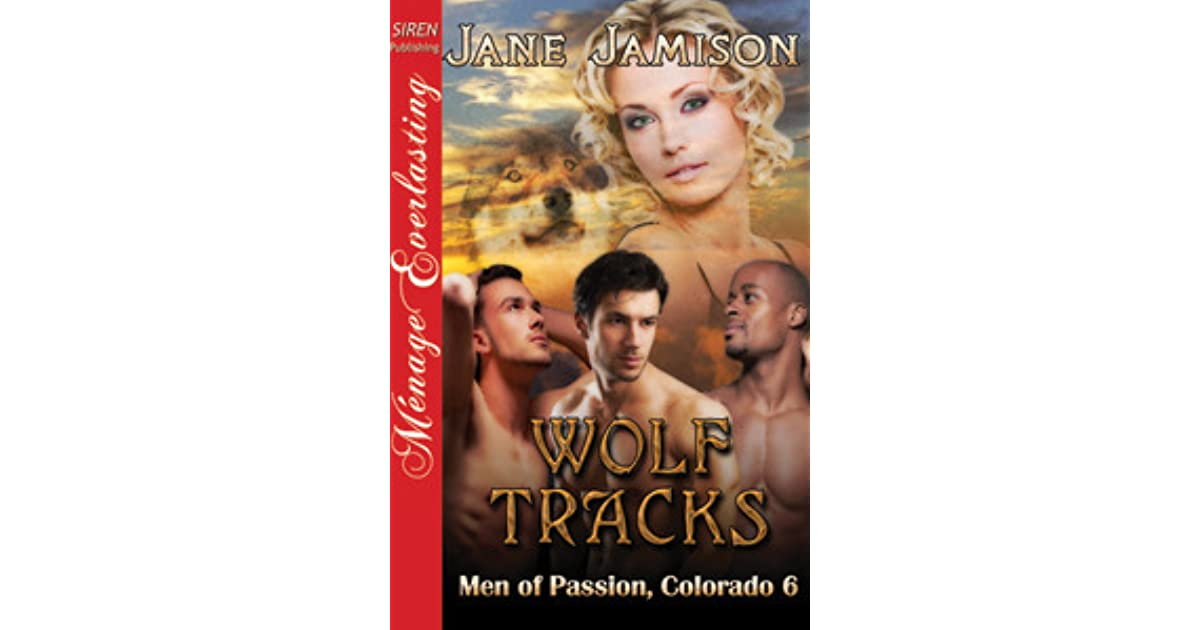 Wolf Tracks [Men of Passion, Colorado 6] (Siren Publishing Menage Everlasting)