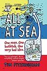 All At Sea: One man. One bathtub. One very bad idea.