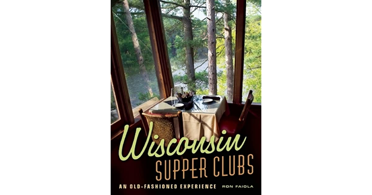 wisconsin supper clubs an old fashioned experience