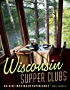 Wisconsin Supper Clubs by Ron Faiola