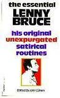 The Essential Lenny Bruce: his original unexpurgated satirical routines