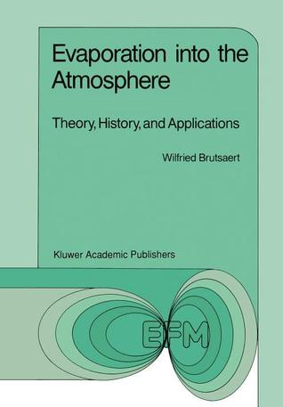 Evaporation Into the Atmosphere: Theory, History and Applications