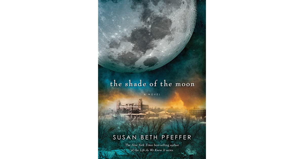 Back To Earth And Its Grubby Shades Of >> The Shade Of The Moon Last Survivors 4 By Susan Beth Pfeffer