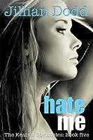 Hate Me (The Keatyn Chronicles, #5)