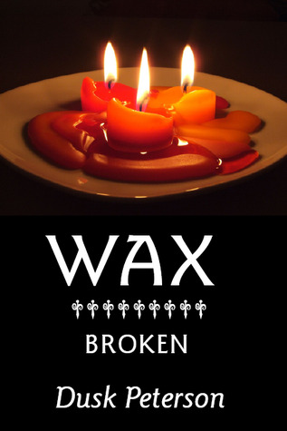 Wax / Broken (The Eternal Dungeon)
