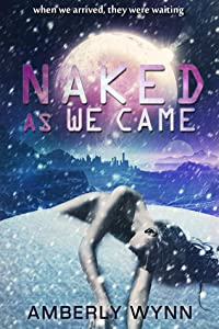 Naked As We Came (The Cassidy Tomei Chronicles, #1)