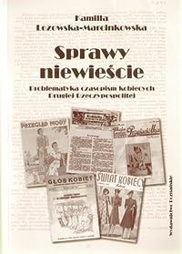 Sprawy niewieście. Problematyka czasopism kobiecych Drugiej Rzeczypospolitej