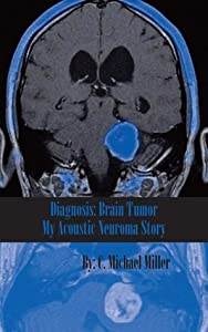 Diagnosis: Brain Tumor - My Acoustic Neuroma Story